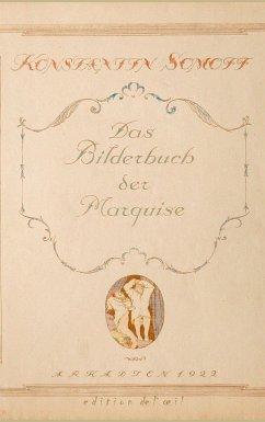 Das Bilderbuch der Marquise - Somoff, Constantin