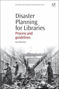 Disaster Planning for Libraries: Process and Guidelines - Robertson, Guy
