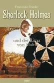 Sherlock Holmes und der Ritter von Malta / Sherlock Holmes Bd.6
