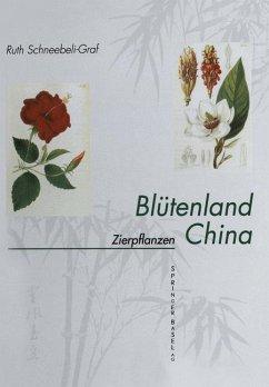 Blütenland China Botanische Berichte und Bilder - Schneebeli-Graf, Ruth