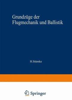 Grundzüge der Flugmechanik und Ballistik - Stümke, Hermann