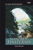 Schwaben-Finsternis / Kommissar Braig Bd.17