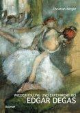 Wiederholung und Experiment bei Edgar Degas