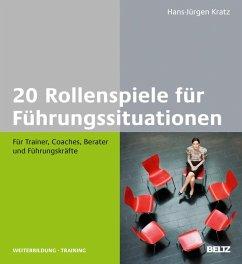 20 Rollenspiele für Führungssituationen (eBook, PDF) - Kratz, Hans-Jürgen