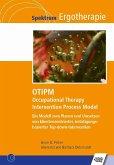 OTIPM Occupational Therapy Intervention Process Model - Ein Modell zum Planen und Umsetzen von klientenzentrierter, betätigungsbasierter Top-down-Intervention (eBook, PDF)