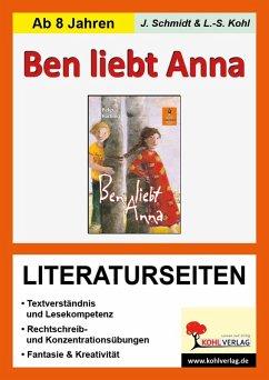 Ben liebt Anna - Literaturseiten (eBook, PDF) - Schmidt, Jasmin; Kohl, Lynn S