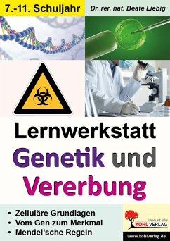 Lernwerkstatt Genetik und Vererbung (eBook, PDF) - Liebig, Beate
