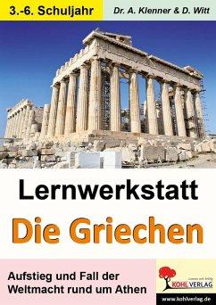 Lernwerkstatt Die Griechen (eBook, PDF) - Klenner, Adrian; Witt, Dirk