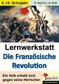 Lernwerkstatt Die Französische Revolution (eBook, PDF)