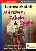 Märchen, Fabeln und Sagen - Lernwerkstatt (eBook, PDF)