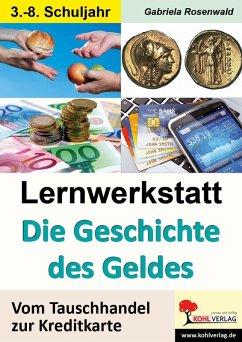 Lernwerkstatt Die Geschichte des Geldes (eBook, PDF) - Rosenwald, Gabriela