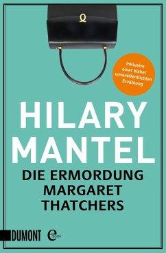 Die Ermordung Margaret Thatchers (eBook, ePUB) - Mantel, Hilary