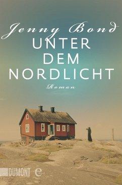 Unter dem Nordlicht (eBook, ePUB) - Bond, Jenny