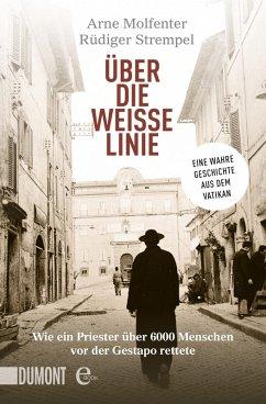 Über die weiße Linie (eBook, ePUB) - Molfenter, Arne; Strempel, Rüdiger