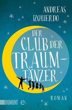 Der Club der Traumtänzer (eBook, ePUB) - Izquierdo, Andreas