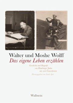 Das eigene Leben erzählen (eBook, PDF) - Wolff, Walter; Wolff, Moshe