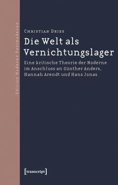Die Welt als Vernichtungslager (eBook, PDF) - Dries, Christian