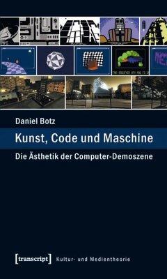 Kunst, Code und Maschine (eBook, PDF) - Botz, Daniel