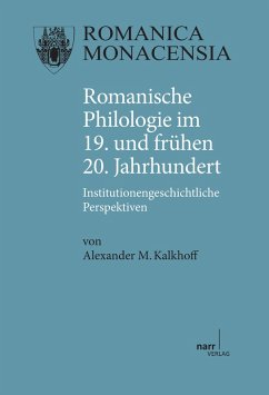 Romanische Philologie im 19. und frühen 20. Jahrhundert (eBook, PDF) - Kalkhoff, Alexander M.
