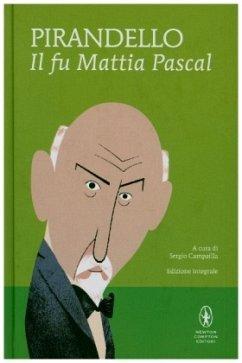 Il fu Mattia Pascal. Ediz. integrale - Pirandello, Luigi