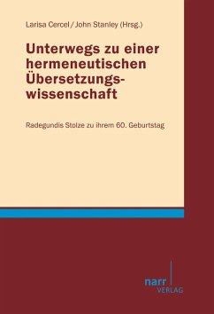 Unterwegs zu einer hermeneutischen Übersetzungswissenschaft (eBook, PDF)