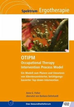 OTIPM Occupational Therapy Intervention Process Model - Fisher, Anne G.