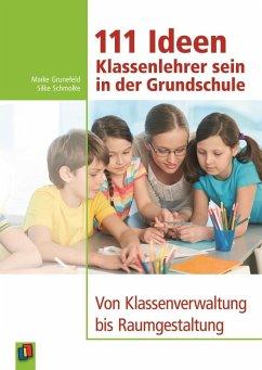111 Ideen - Klassenlehrer sein in der Grundschule - Schmolke, Silke; Grunefeld, Maike