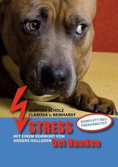 Stress bei Hunden (eBook, ePUB) - Scholz, Martina; v. Reinhardt, Clarissa