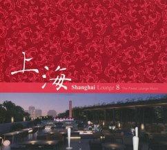 Shanghai Lounge Vol.8
