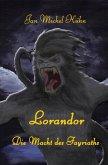 Lorandor - die Macht des Fayriaths (eBook, ePUB)