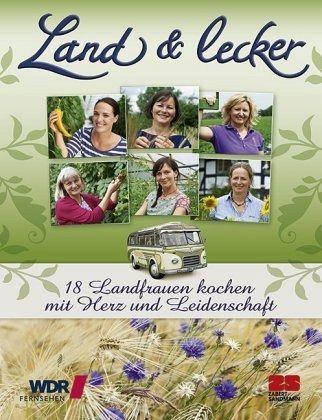 land lecker 18 landfrauen kochen mit herz und leidenschaft buch. Black Bedroom Furniture Sets. Home Design Ideas