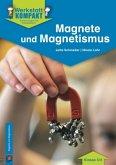 Werkstatt kompakt: Magnete und Magnetismus