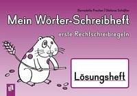 Mein Wörter-Schreibheft - erste Rechtschreibregeln - Lösungsheft - Frechen, Bernadette; Schößler, Stefanie