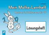 Mein Mathe-Lernheft - Rechnen im Zahlenraum bis 10 - Lösungsheft