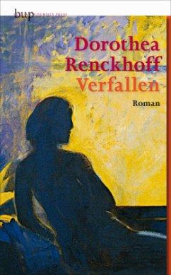 Verfallen - Renckhoff, Dorothea