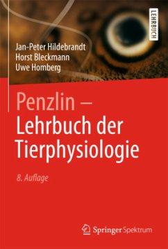 Penzlin - Lehrbuch der Tierphysiologie - Hildebrandt, Jan-Peter; Bleckmann, Horst; Homberg, Uwe