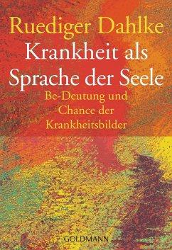 Krankheit als Sprache der Seele (eBook, ePUB) - Dahlke, Ruediger