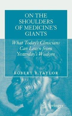On the Shoulders of Medicine's Giants - Taylor, Robert B.