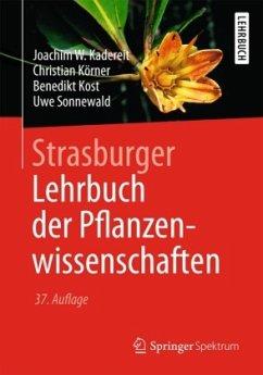 Strasburger - Lehrbuch der Pflanzenwissenschaften - Kadereit, Joachim W.; Körner, Christian; Kost, Benedikt; Sonnewald, Uwe