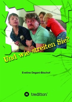 Und wie streiten Sie? (eBook, ePUB) - Degani, Eveline