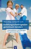 Erziehungsschwierigkeiten gemeinsam meistern (eBook, PDF)