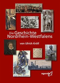 Die Geschichte Nordrhein-Westfalens - Kröll, Ulrich