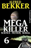 Mega Killer 6 (Science Fiction Serial) (eBook, ePUB)