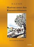 Marivan unter den Kastanienbäumen (eBook, ePUB)