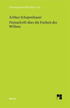 Preisschrift über die Freiheit des Willens (eBook, PDF) - Schopenhauer, Arthur