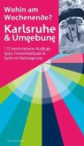 Wohin am Wochenende: Karlsruhe & Umgebung