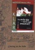 K.L.A.R. - Literatur-Kartei: Das erste Mal - wird's heut passieren?
