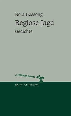 Reglose Jagd - Bossong, Nora