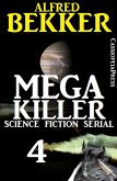 Mega Killer 4 (Science Fiction Serial) (eBook, ePUB)