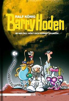 Barry Hoden - Im Weltall hört dich keiner grunzen - König, Ralf